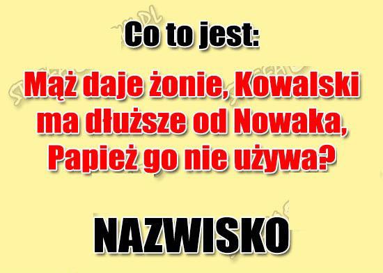 1137Co Kowalski ma dłuższe od Nowaka?